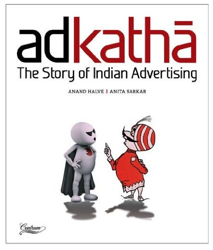 Adkatha The Story Of Indian Advertising