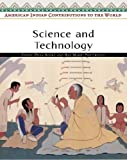 Science and Technology (American Indian Contributions to the World)