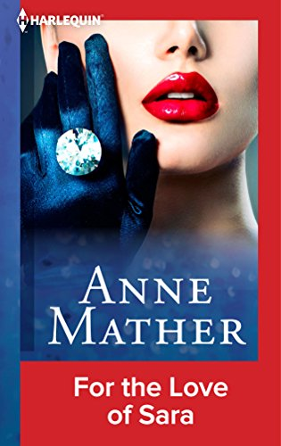 Anne Mather - For the Love of Sara