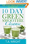 10 Day Green Smoothie Cleanse: The 10...