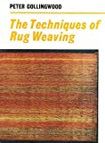 The Techniques of Rug Weaving (0823052001) by Peter Collingwood
