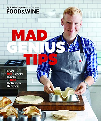 Mad Genius Tips: Over 50 Expert Hacks And 100 Delicious Recipes (Wine Justin compare prices)