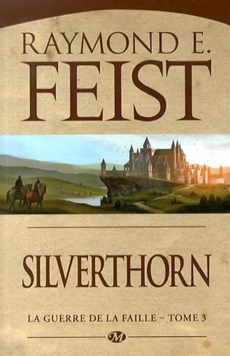 La Guerre de la Faille, Tome 3 : Silverthorn francais