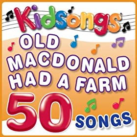 Old MacDonald Had a Farm - 50 Songs