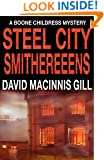 Steel City Smithereens - A Thriller (Boone Childress Mysteries Book 2)