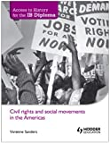 Civil Rights Social Movements in the Americas (Access to History for the Ib Diploma)