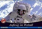 Auftrag im Weltall. Astronauten und Raumfahrt (Wandkalender 2017 DIN A3 quer): Interessantes von der Raumfahrt und aus dem Weltall (Monatskalender, 14 Seiten ) (CALVENDO Wissen)