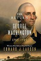 The Return of George Washington: 1783-1789