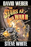 The Stars at War II (Starfire) (Bk. 2) (0743499123) by Weber, David