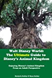 Walt Disney World: The Ultimate Guide to Disney's Animal Kingdom