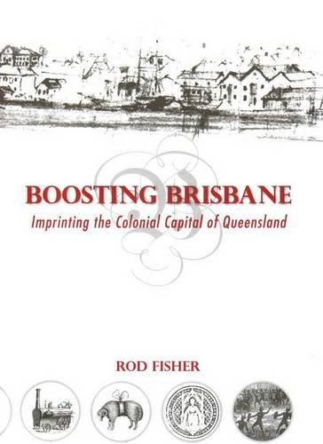 boosting-brisbane-imprinting-the-colonial-capital-of-queensland