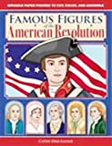 Famous Figures of the American Revolution (Figures in Motion)