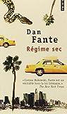 Regime sec par Dan Fante