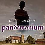 Pandemonium | Daryl Gregory