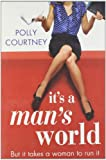 Polly Courtney It's A Man's World