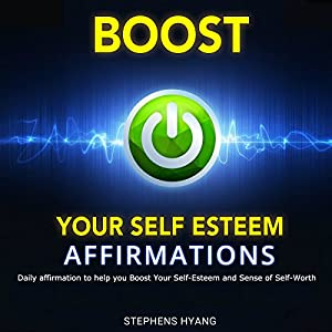 Boost Your Self-Esteem Affirmations Audiobook