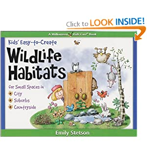 Kids' Easy-to-Create Wildlife Habitats: For Small Spaces in City-Suburbs-Countryside (Williamson Kids Can!)