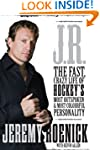 J.R.: The Fast Crazy Life of Hockey's...