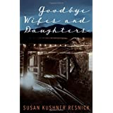 Goodbye Wifes and Daughters ~ Susan Kushner Resnick