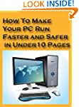 How To Make Your PC Faster And Safer...