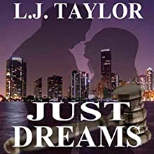 Just Dreams: The Brooks Sisters Dreams Series, Book 1 (       UNABRIDGED) by L. J. Taylor Narrated by Michael C. Gwynne