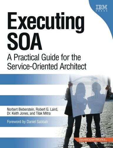 executing-soa-a-practical-guide-for-the-service-oriented-architect