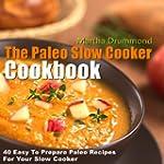 The Paleo Slow Cooker Cookbook: 40 Ea...