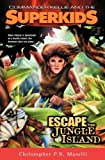Commander Kellie and the Superkids Vol. 3: Escape From Jungle Island