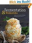 Fermentation und Probiotika: Selbst m...