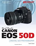 David Busch David Busch's Canon Eos 50d Guide to Digital SLR Photography