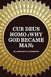 img - for Cur Deus Homo (Why God Became Man) book / textbook / text book