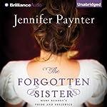 The Forgotten Sister: Mary Bennet's Pride and Prejudice | Jennifer Paynter