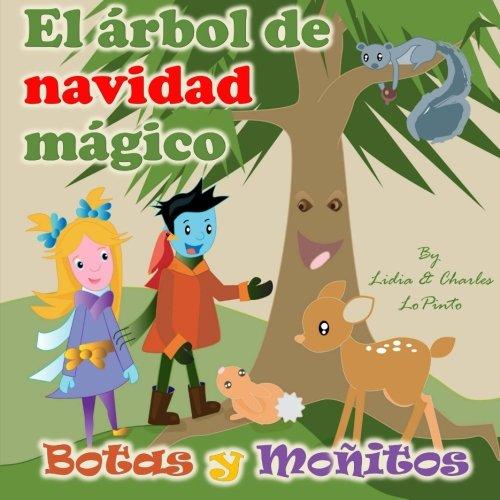 El arbol de Navidad Magico: Botas y Monitos aprenden de la conservacion de los bosques.: Volume 1 (Botas y Moitos)