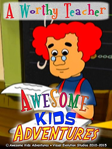 "Awesome Kids Adventures "" A Worthy Teacher "" EP1"