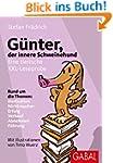 Günter, der innere Schweinehund: Eine...