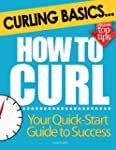 Curling Basics: How to Curl