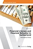 Graf Roman Financial Literacy and Financial Behavior in Switzerland: An Empirical Study