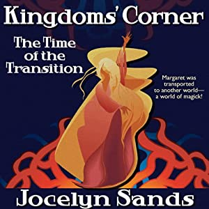 Kingdoms' Corner: The Time of the Transition | [Jocelyn Sands]
