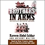 Brothers in Arms: The Epic Story of the 761st Tank Battalion, WWII's Forgotten Heroes | Kareem Abdul-Jabbar,Anthony Walton