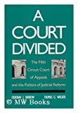 A Court Divided: The Fifth Circuit Court of Appeals and the Politics of Judicial Reform (0300048963) by Deborah J. Barrow