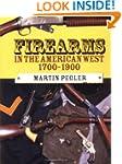 Firearms in the American West 1700-19...