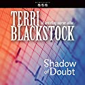 Shadow of Doubt: Newpointe 911 Series, Book 2 Audiobook by Terri Blackstock Narrated by J. C. Howe