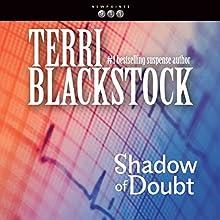 Shadow of Doubt: Newpointe 911 Series, Book 2 Audiobook by Terri Blackstock Narrated by J. C. Howe