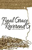 Final Grace for Reverend G (LIfe at Cove Creek)