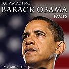 101 Amazing Barack Obama Facts Hörbuch von Jack Goldstein Gesprochen von: Todd Gaddy