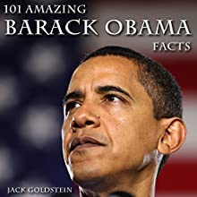 101 Amazing Barack Obama Facts Audiobook by Jack Goldstein Narrated by Todd Gaddy