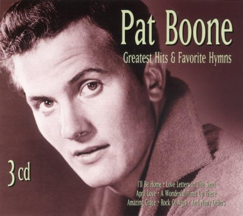 Pat Boone - Pat Boone - Greatest Hits & Favorite Hymns - Zortam Music