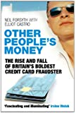 Other People's Money: The Rise and Fall of Britain's Boldest Credit Card Fraudster (English Edition)