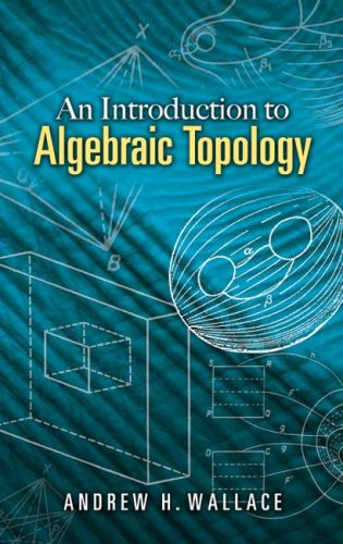 An Introduction to Algebraic Topology (Dover Books on