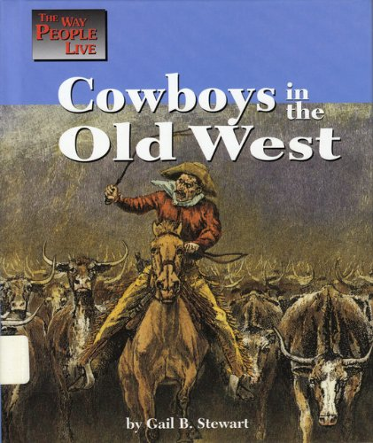 Cowboys in the Old West (Way People Live)